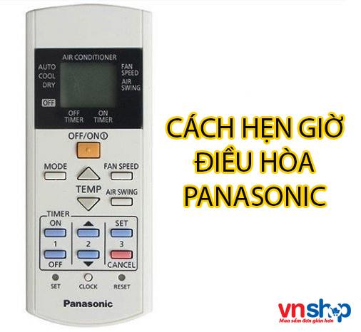 Cách hẹn giờ điều hòa Panasonic và tắt chế độ hẹn giờ của điều hòa