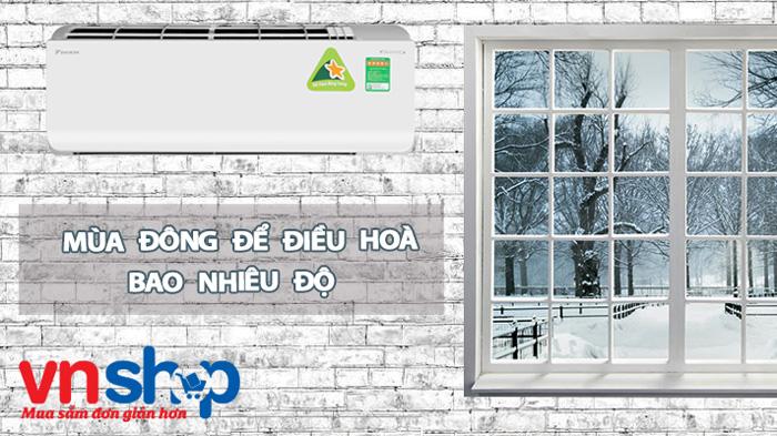 mùa đông để điều hoà bao nhiêu độ an toàn sức khỏe cho trẻ nhỏ và thành viên